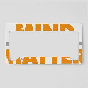 Mind Over Matter License Plate Holder