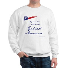 Goliad Massacre Sweatshirt