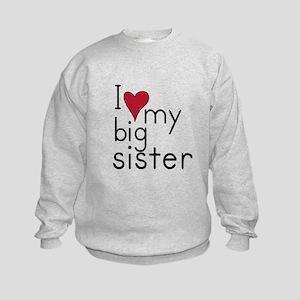 I love my big sister Kids Sweatshirt