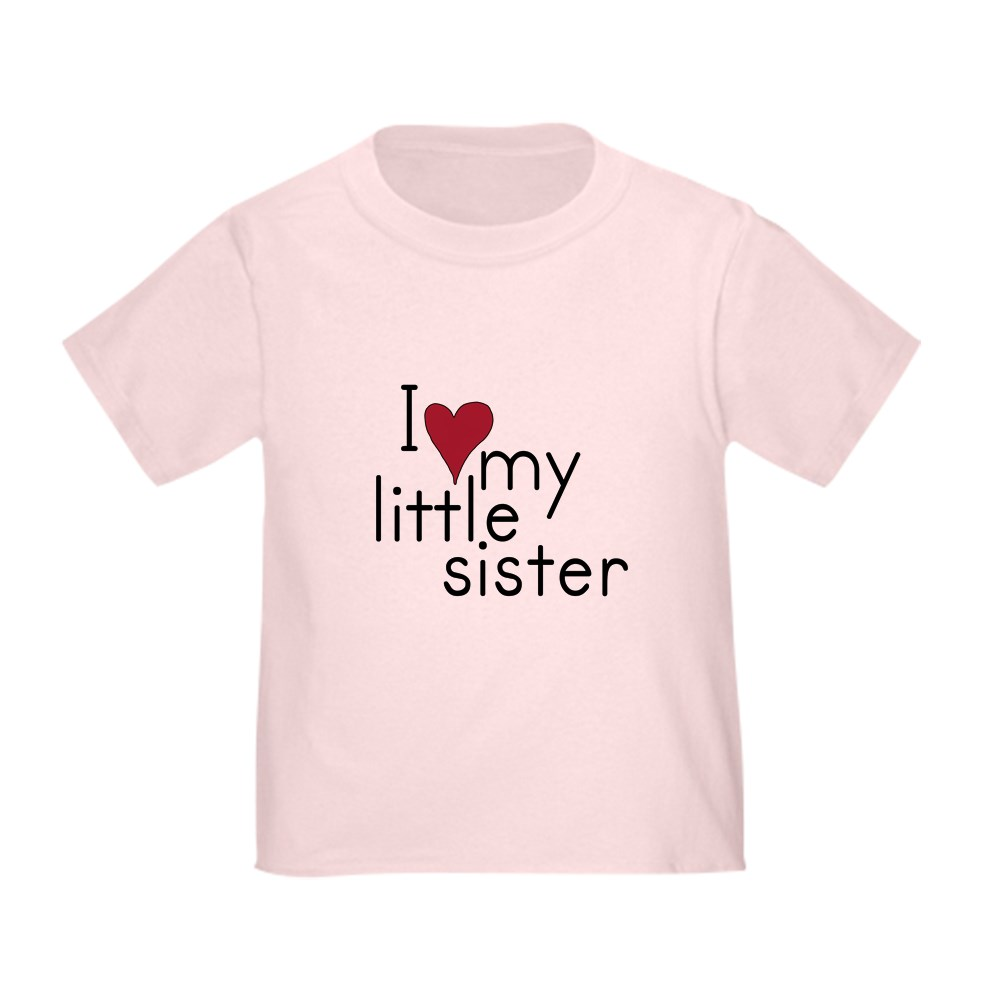 Cafepress I Love My Little Sister Toddler T Shirt Toddler T Shirt