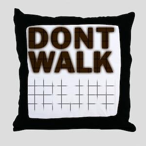 Dont Walk Run Throw Pillow