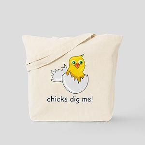 CHICKS DIG ME! Tote Bag