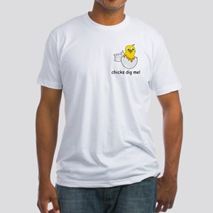 CHICKS DIG ME! Fitted T-Shirt