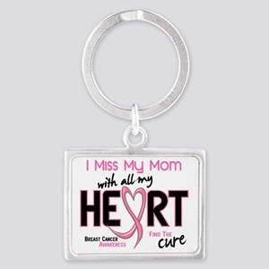 - Miss With All My Heart Mom Br Landscape Keychain