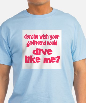 DiveChick's Doncha T-Shirt