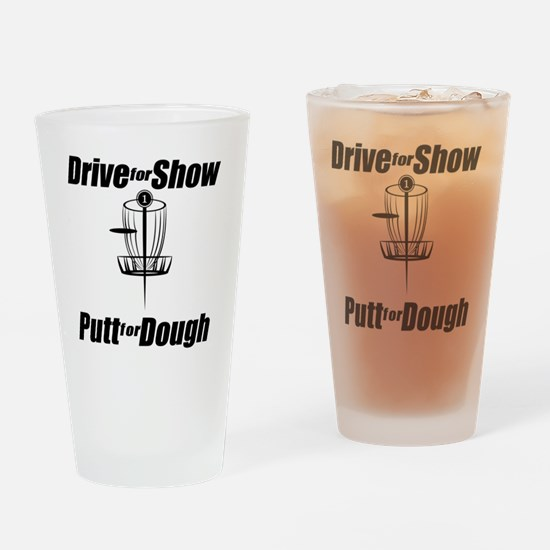 Drive for show putt for dough_Light Drinking Glass