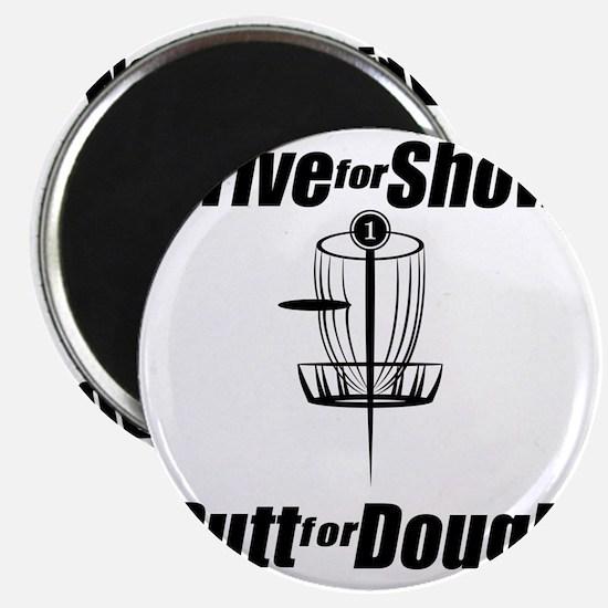Drive for show putt for dough_Light Magnet