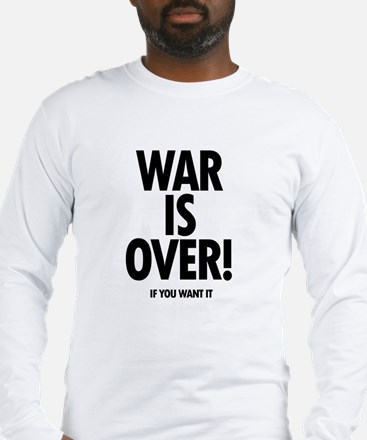 War is Over (if you want it) Long Sleeve T-Shirt