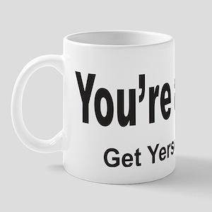 Youre a Tube Mug