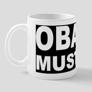 anti Obama Obama must god Mug