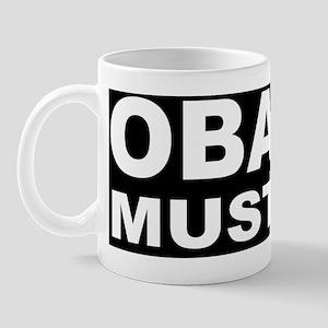 anti Obama Obama must gobumpd Mug