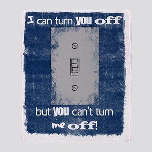 icanturnyouoff Throw Blanket