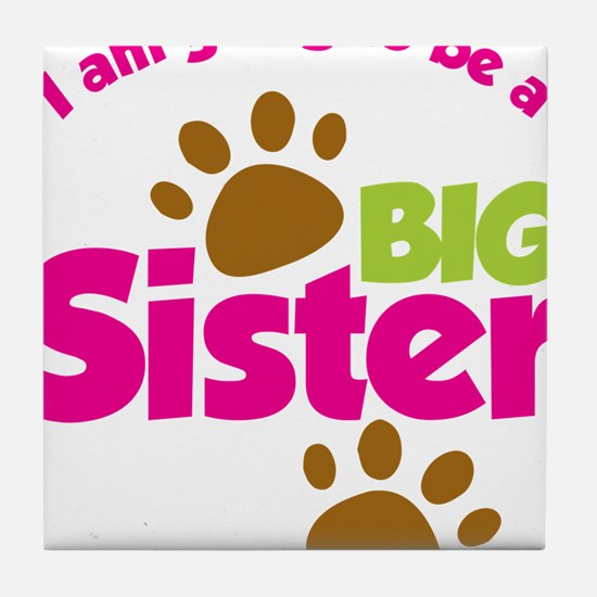 DogsPawPrintBigSisterToBe Tile Coaster