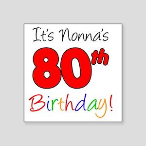 "Nonnas 80th Birthday Square Sticker 3"" x 3"""