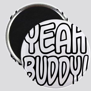 Yeah Buddy Magnet