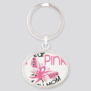 - I Wear Pink for my Mom Oval Keychain