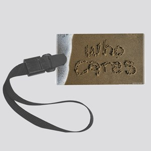 who cares Large Luggage Tag