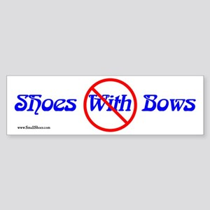 No Shoes With Bows (bumper sticker)