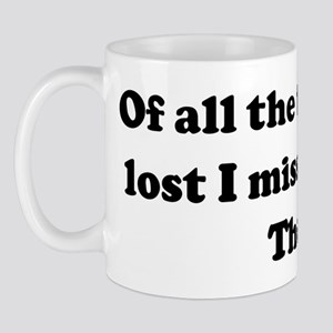 Of all the things I've lost I Mug