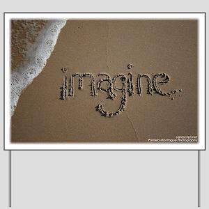 imagine Yard Sign