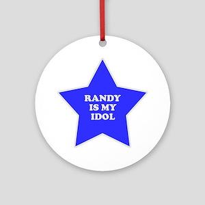 Randy Is My Idol Ornament (Round)