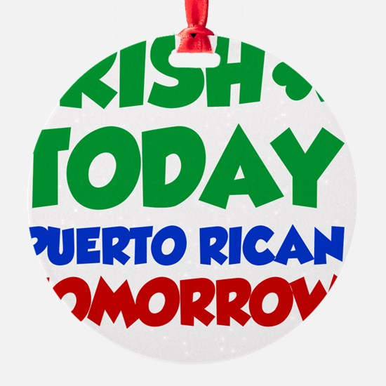 Irish Today Puerto Rican Ornament