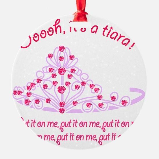 Tiara_Put it On Me2 Ornament