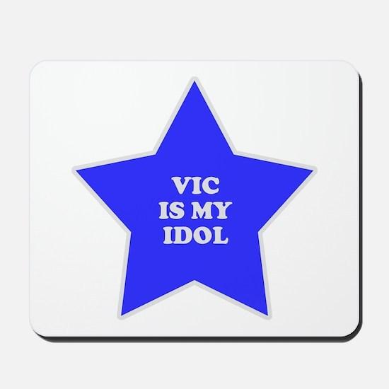 Vic Is My Idol Mousepad