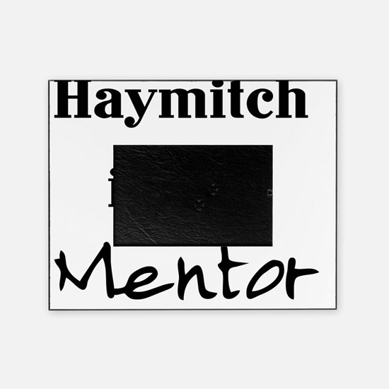 Haymitch is my Mentor Picture Frame