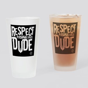 BL Respect personal space dude Drinking Glass