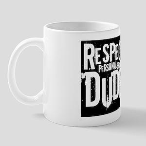 Respect personal space dude Mug