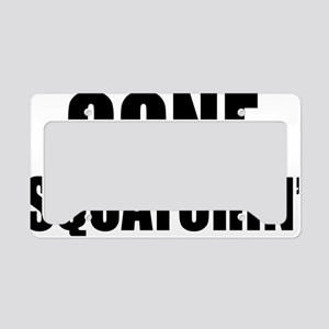 Gone Squatchin License Plate Holder