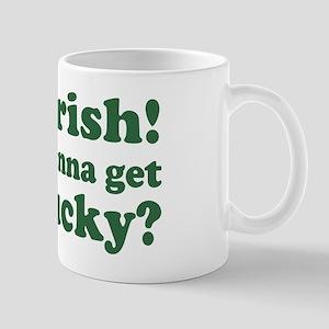 I'm Irish Wanna Get Lucky? Mug