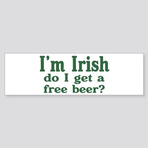 Irish Do I Get a Free Beer? Bumper Sticker
