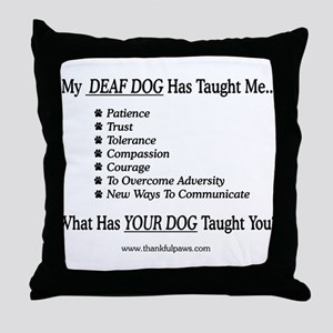 My Deaf Dog Taught Me Throw Pillow