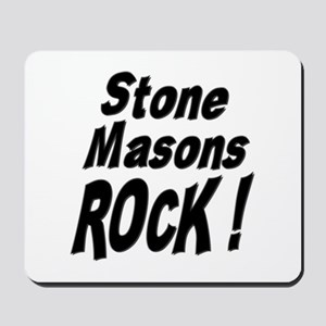 Stone Masons Rock ! Mousepad