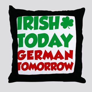 Irish Today German Tomorrow Throw Pillow
