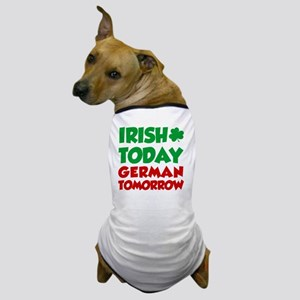 Irish Today German Tomorrow Dog T-Shirt