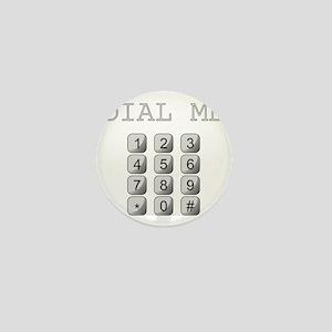 Dial Me Mini Button