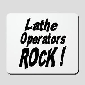 Lathe Operators Rock ! Mousepad