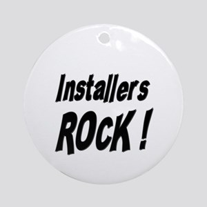 Installers Rock ! Ornament (Round)