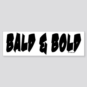 BALD & BOLD Bumper Sticker