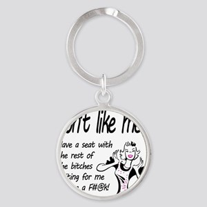 Dont like me? Round Keychain