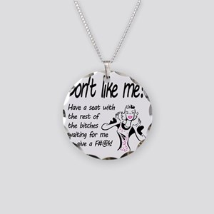 Dont like me? Necklace Circle Charm