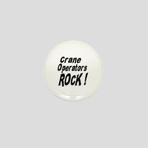 Crane Operators Rock ! Mini Button