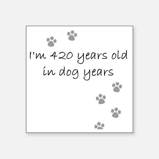 "60 dog years 2-1 Square Sticker 3"" x 3"""