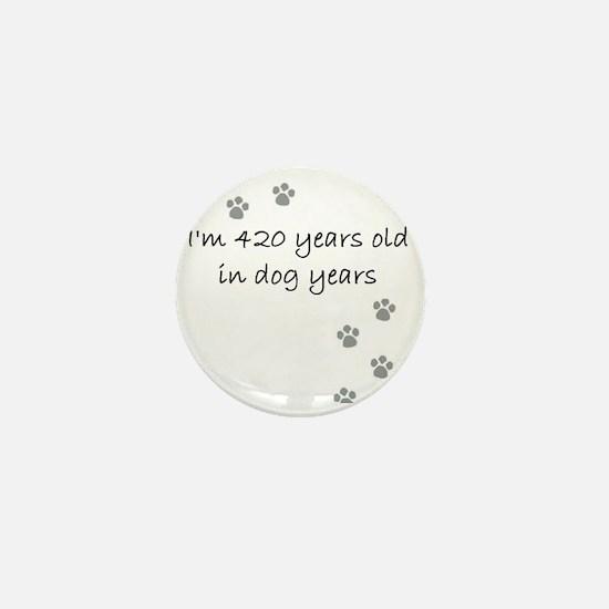 60 dog years 2-1 Mini Button