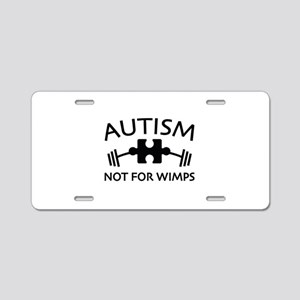 Autism Not For Wimps Aluminum License Plate