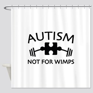 Autism Not For Wimps Shower Curtain