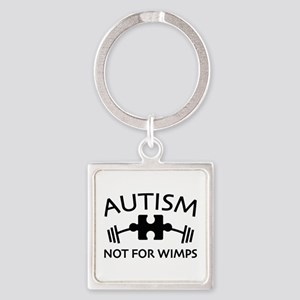 Autism Not For Wimps Square Keychain